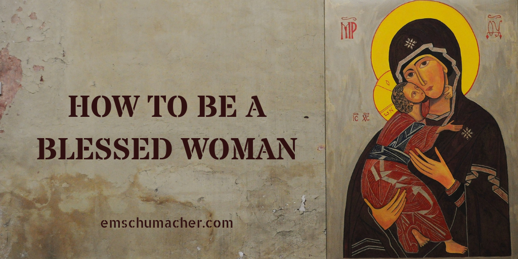 HOW TO BE A BLESSED WOMAN