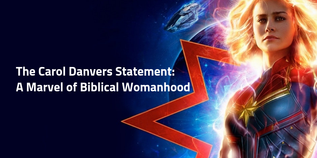 The Carol Danvers Statement: A Marvel of Biblical Womanhood