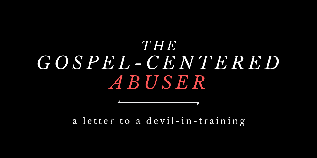 The Gospel-Centered Abuser
