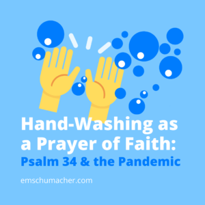 Hand-Washing as a Prayer of Faith
