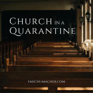 Church in a Quarantine
