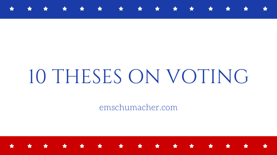 Ten Theses on Voting