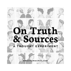 On Truth and Sources — A Thought Experiment