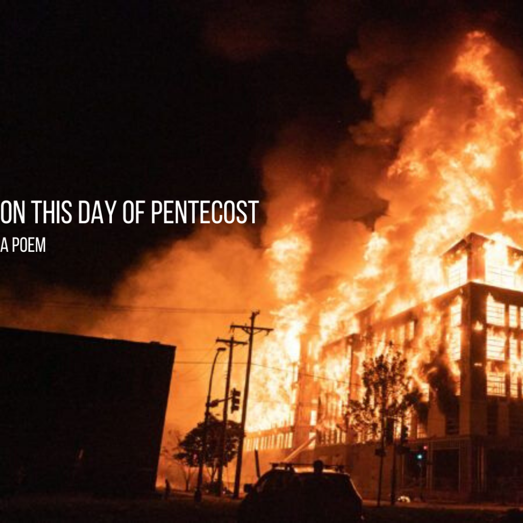 On this day of Pentecost - a poem