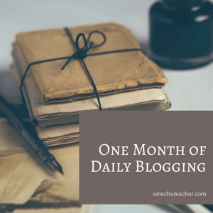 One Month of Daily Blogging