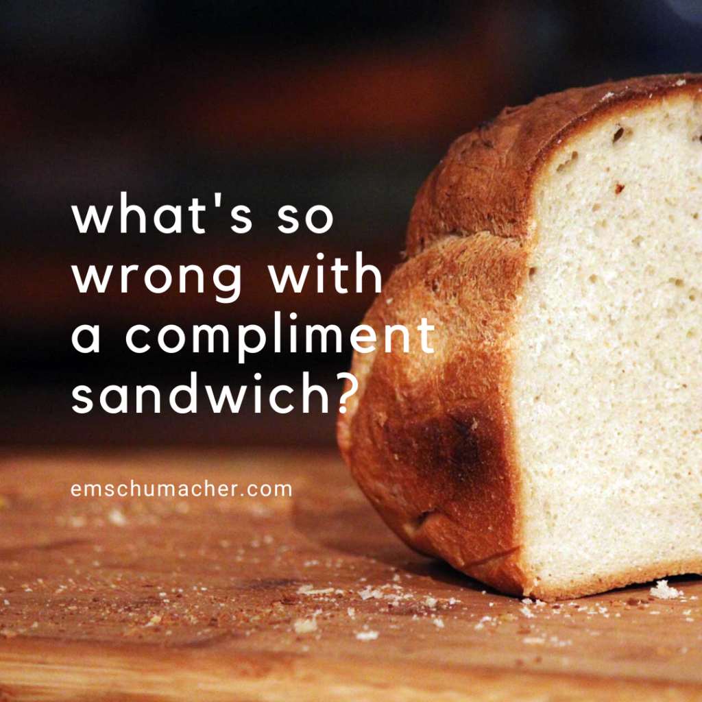 what's so wrong with a compliment sandwich