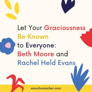Graciousness Beth Moore Rachel Held Evans