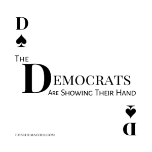 The Democrats are Showing Their Hand