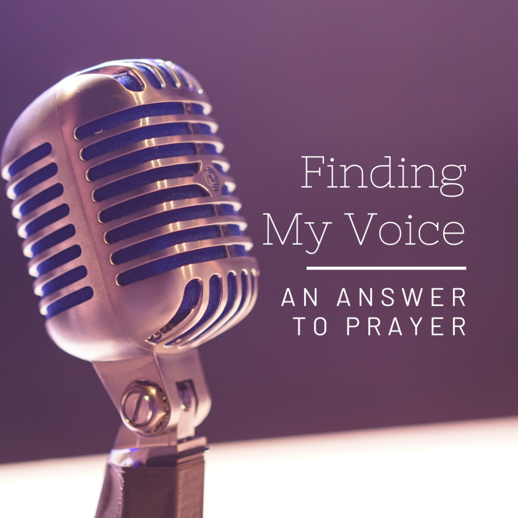 Finding My Voice: An Answer to Prayer