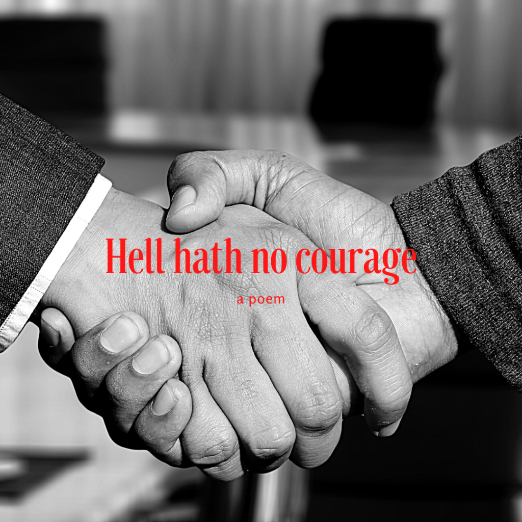 Hell hath no courage a poem