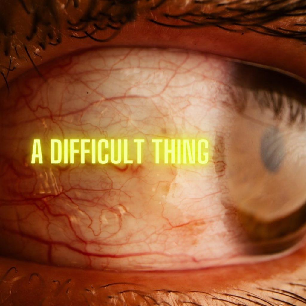 a difficult thing