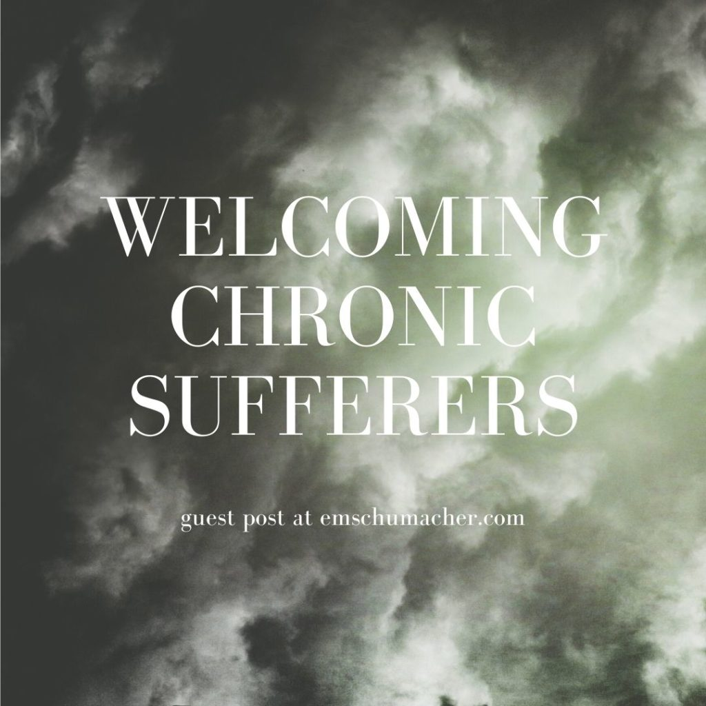 Welcoming Chronic Sufferers