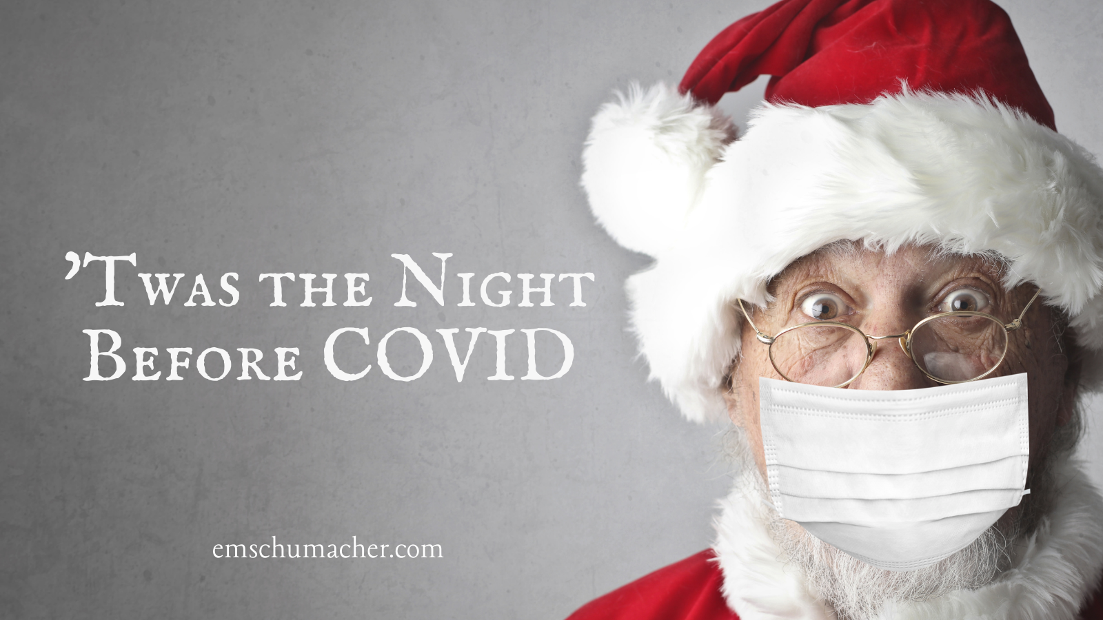 Twas the Night Before COVID - A Visit from Doc Nicholas